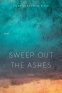 Cover Image: Sweep Out the Ashes