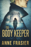 Cover Image: The Body Keeper