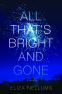 Cover Image: All That's Bright and Gone