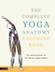 Cover Image: The Complete Yoga Anatomy Coloring Book