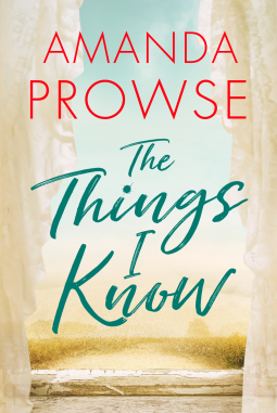 16aedc79c24f The Things I Know | Amanda Prowse | 9781477825211 | NetGalley