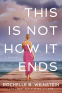 Cover Image: This is Not How it Ends