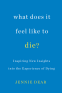 Cover Image: What Does It Feel Like to Die?