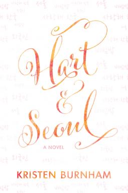 Hart & Seoul   Kristen Burnham   9781643073149   NetGalley