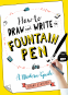 Cover Image: How to Draw and Write in Fountain Pen