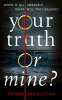Cover Image: Your Truth or Mine?