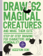 Cover Image: Draw 62 Magical Creatures and Make Them Cute