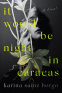 Cover Image: It Would Be Night in Caracas