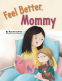 Cover Image: Feel Better, Mommy