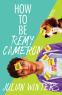 Cover Image: How to Be Remy Cameron