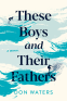 Cover Image: These Boys and Their Fathers