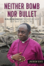 Cover Image: Neither Bomb Nor Bullet
