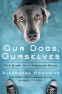 Cover Image: Our Dogs, Ourselves