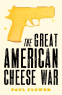 Cover Image: The Great American Cheese War