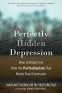 Cover Image: Perfectly Hidden Depression