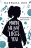 Cover Image: Maybe He Just Likes You