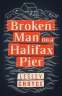 Cover Image: Broken Man on a Halifax Pier