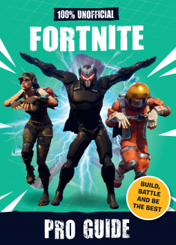 100% Unofficial Fortnite Pro Guide | becker&mayer! | 9780760366653