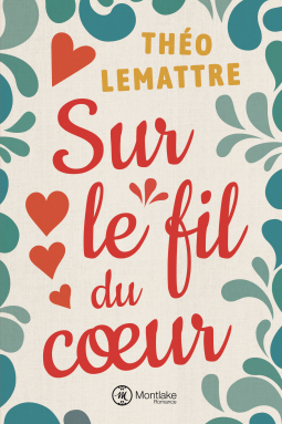 Sur le fil du coeur de Théo Lemattre - Editions Amazon Publishing