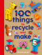 Cover Image: 100 Things to Recycle and Make