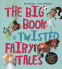 Cover Image: The Big Book of Twisted Fairy Tales