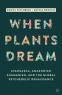 Cover Image: When Plants Dream