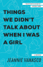 Cover Image: Things We Didn't Talk About When I Was a Girl