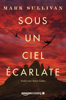Sous un ciel écarlate de Mark Sullivan - Editions Amazon Publishing