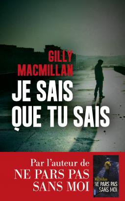Je sais que tu sais de Gilly Macmillan