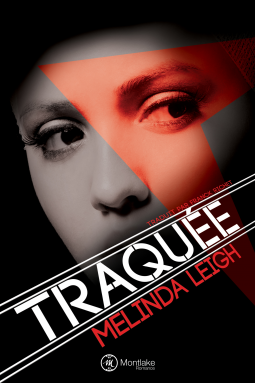 Traquée de Melinda Leigh - Editions Amazon Publishing