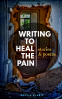 Cover Image: Writing to Heal the Pain