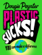 Cover Image: Plastic Sucks! You Can Make A Difference