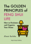 Cover Image: The GOLDEN PRINCIPLES of FENG SHUI LIFE