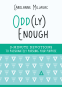 Cover Image: Odd(ly) Enough: 3-Minute Devotions to Passionately Pursuing Your Purpose