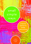 Cover Image: Small Simple Ways