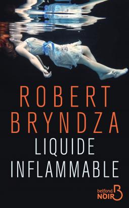 Liquide inflammable de Robert Bryndza - Editions Belfond