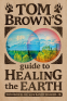 Cover Image: Tom Brown's Guide to Healing the Earth