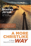 Cover Image: A More Christlike Way - A More Beautiful Faith