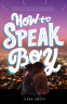 Cover Image: How to Speak Boy
