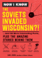 Cover Image: Now I Know: The Soviets Invaded Wisconsin?!