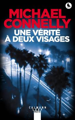 Une vérité à deux visages de Michael Connelly - Editions Calmann Lévy Noir