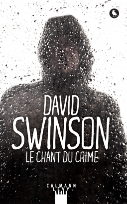 Le chant du crime de David Swinson - Editions Calmann Lévy Noir