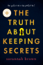 Cover Image: The Truth about Keeping Secrets
