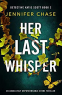 Cover Image: Her Last Whisper (Detective Katie Scott Book 2)