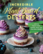 Cover Image: Incredible Plant-Based Desserts