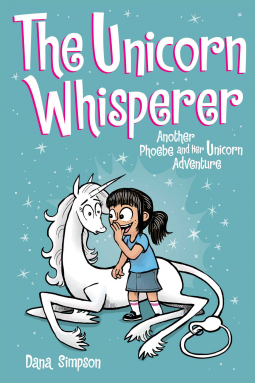 The Unicorn Whisperer (Phoebe and Her Unicorn Series Book 10