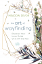Cover Image: The Art of Wayfinding