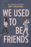 Cover Image: We Used to Be Friends