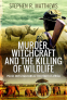 Cover Image: Murder, Witchcraft and the Killing of Wildlife