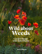 Cover Image: Wild About Weeds